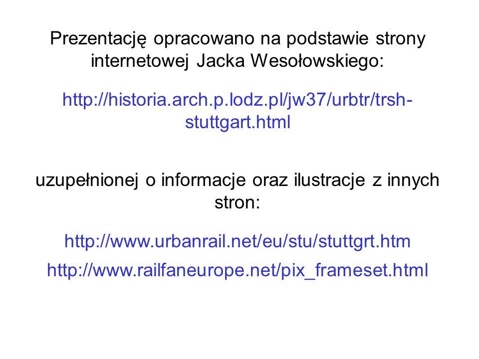 http://historia.arch.p.lodz.pl/jw37/urbtr/trsh- stuttgart.html