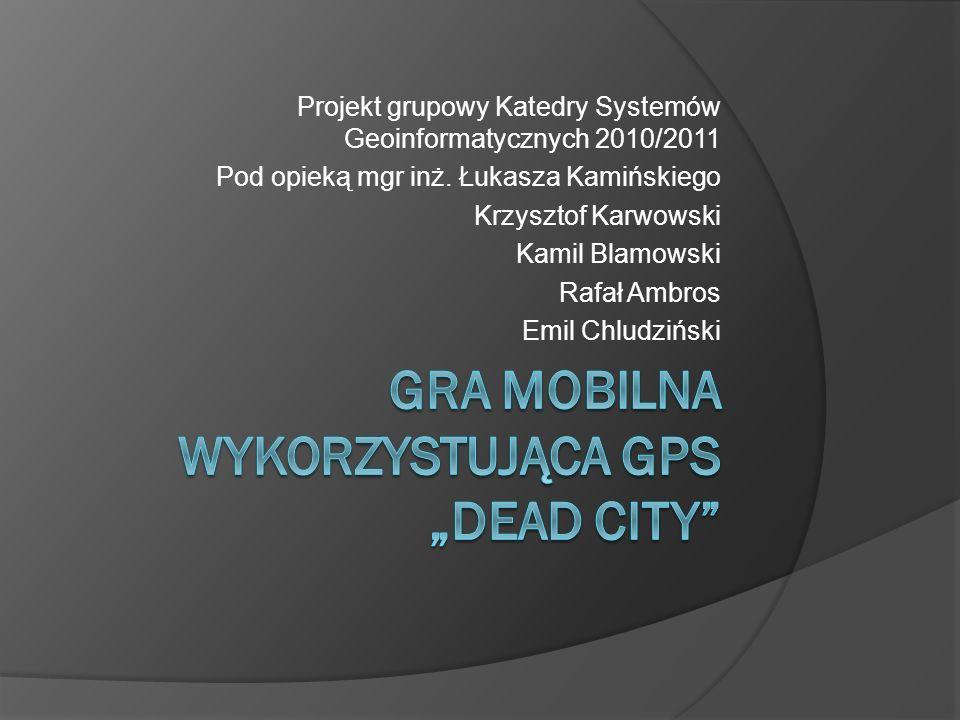 """Gra mobilna wykorzystująca GPS """"Dead City"""