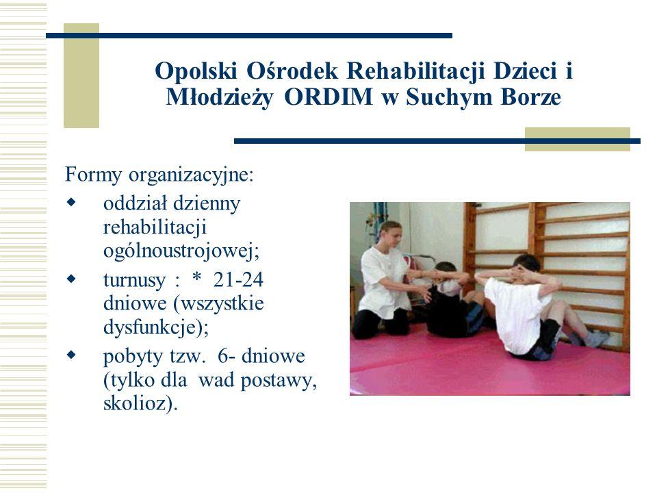 Opolski Ośrodek Rehabilitacji Dzieci i Młodzieży ORDIM w Suchym Borze