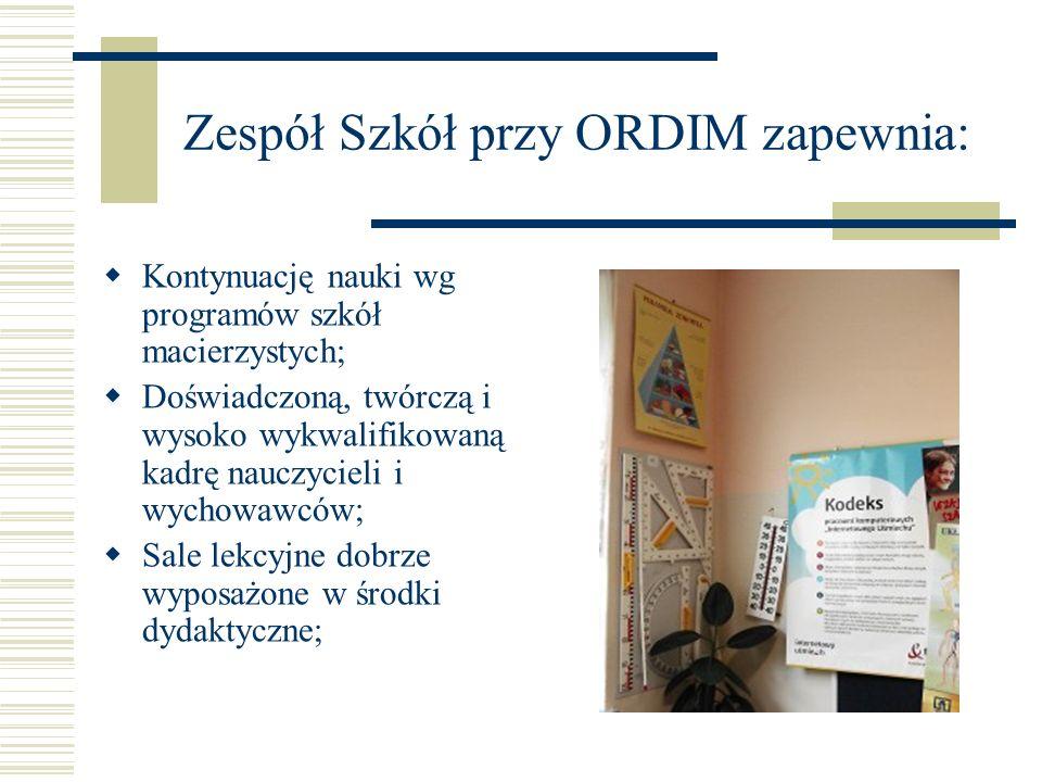 Zespół Szkół przy ORDIM zapewnia:
