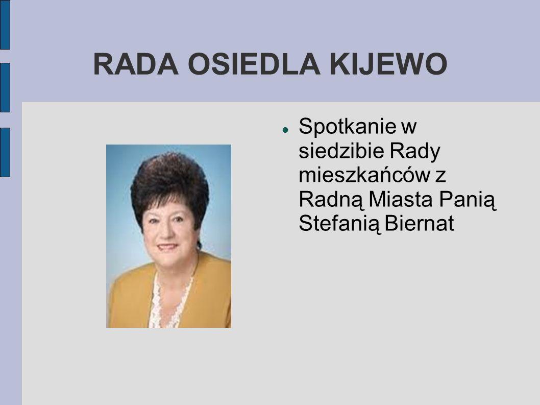 RADA OSIEDLA KIJEWO Spotkanie w siedzibie Rady mieszkańców z Radną Miasta Panią Stefanią Biernat