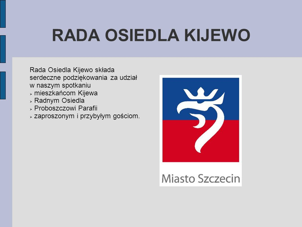 RADA OSIEDLA KIJEWO Rada Osiedla Kijewo składa