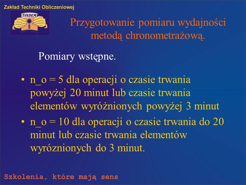 Przygotowanie pomiaru wydajności metodą chronometrażową.