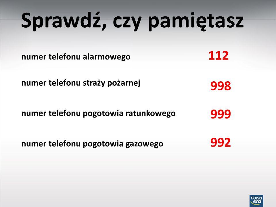 Sprawdź, czy pamiętasz 112 998 999 992 numer telefonu alarmowego