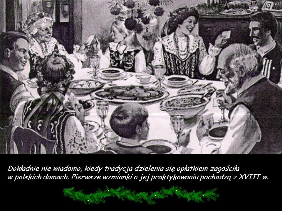 Dokładnie nie wiadomo, kiedy tradycja dzielenia się opłatkiem zagościła