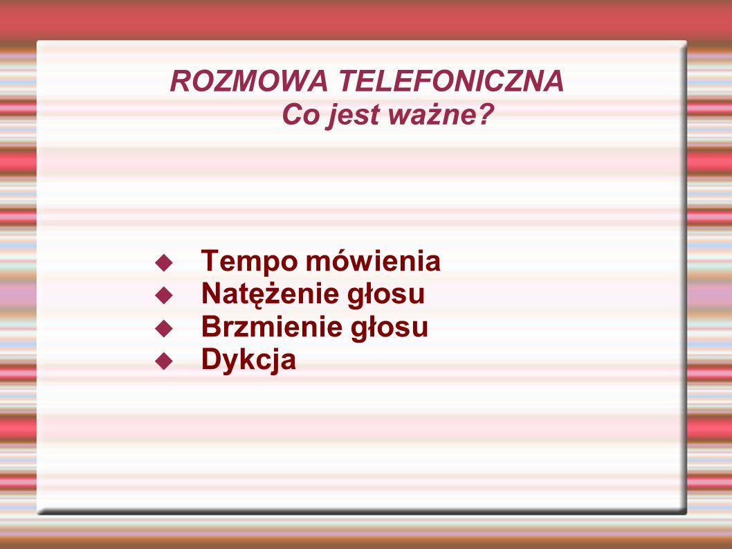 ROZMOWA TELEFONICZNA Co jest ważne