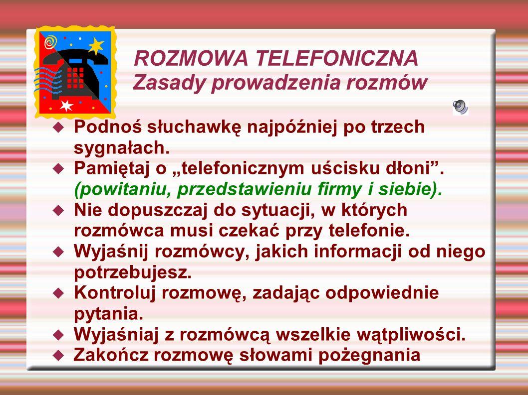 ROZMOWA TELEFONICZNA Zasady prowadzenia rozmów