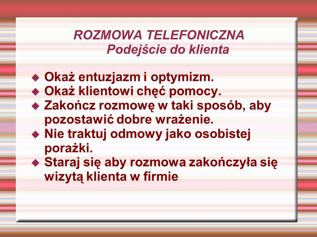 ROZMOWA TELEFONICZNA Podejście do klienta