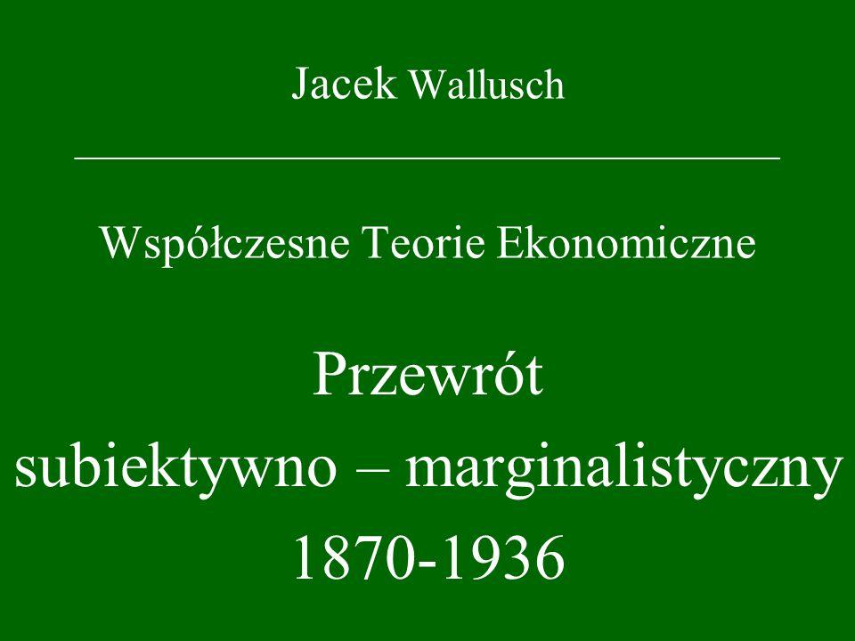 Przewrót subiektywno – marginalistyczny 1870-1936