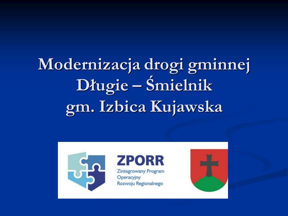 Modernizacja drogi gminnej Długie – Śmielnik gm. Izbica Kujawska