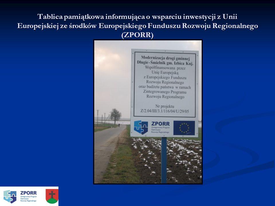 Tablica pamiątkowa informująca o wsparciu inwestycji z Unii Europejskiej ze środków Europejskiego Funduszu Rozwoju Regionalnego (ZPORR)