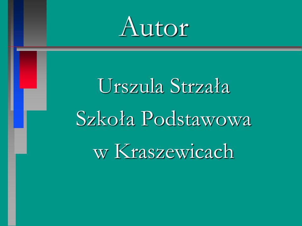 Autor Urszula Strzała Szkoła Podstawowa w Kraszewicach