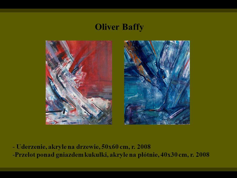 Oliver Baffy - Uderzenie, akryle na drzewie, 50x60 cm, r. 2008