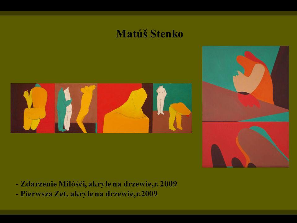 Matúš Stenko - Zdarzenie Miłóśći, akryle na drzewie,r. 2009