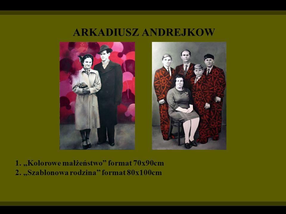 """ARKADIUSZ ANDREJKOW 1. """"Kolorowe małżeństwo format 70x90cm"""
