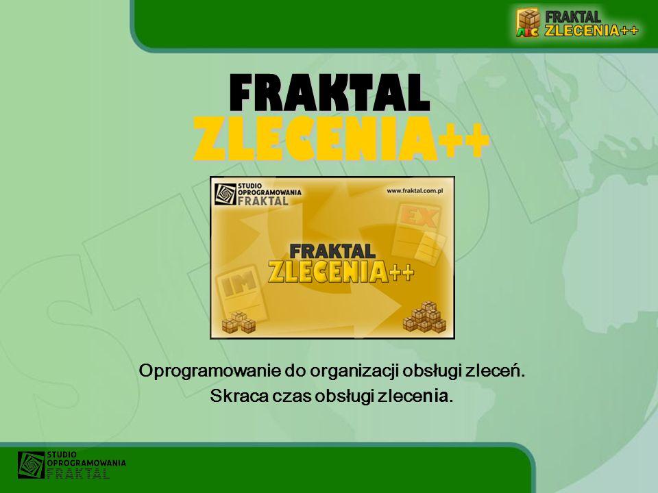 ZLECENIA++ FRAKTAL Oprogramowanie do organizacji obsługi zleceń.