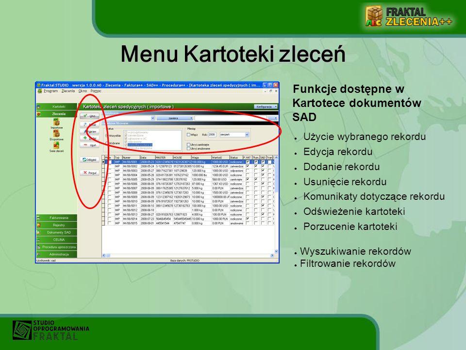 Menu Kartoteki zleceń Funkcje dostępne w Kartotece dokumentów SAD