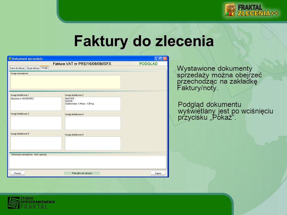 Faktury do zlecenia Wystawione dokumenty sprzedaży można obejrzeć przechodząc na zakładkę Faktury/noty.