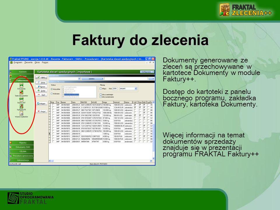 Faktury do zlecenia Dokumenty generowane ze zleceń są przechowywane w kartotece Dokumenty w module Faktury++.