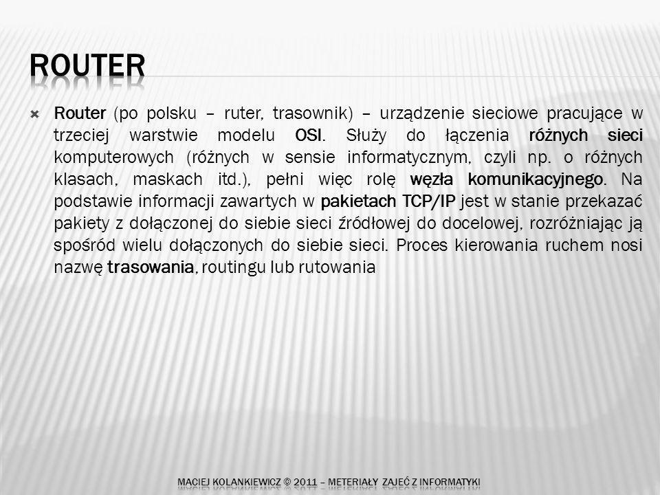 MACIEJ KOLANKIEWICZ © 2011 – METERIAŁY ZAJEĆ Z INFORMATYKI
