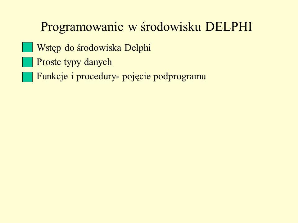 Programowanie w środowisku DELPHI