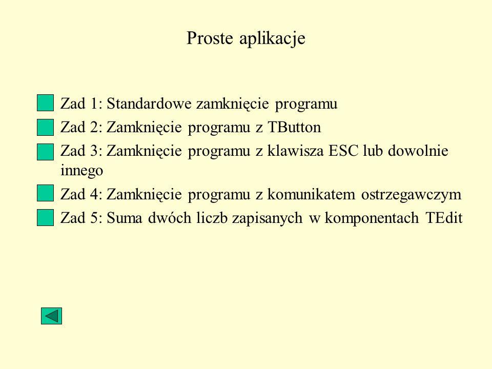 Proste aplikacje Zad 1: Standardowe zamknięcie programu