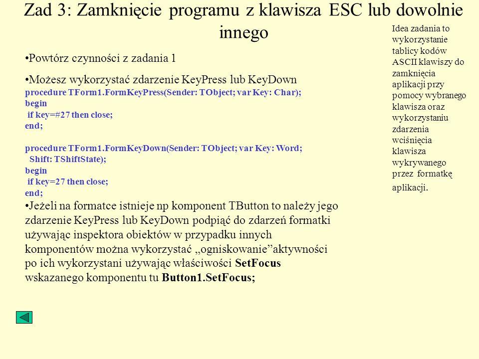 Zad 3: Zamknięcie programu z klawisza ESC lub dowolnie innego