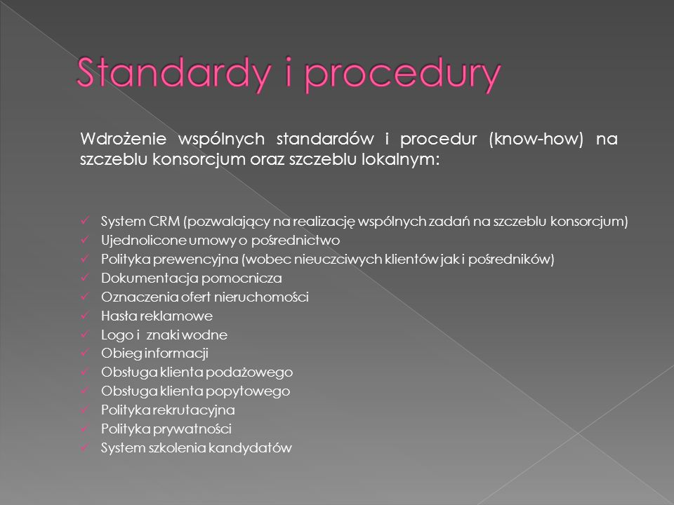 Standardy i procedury Wdrożenie wspólnych standardów i procedur (know-how) na szczeblu konsorcjum oraz szczeblu lokalnym:
