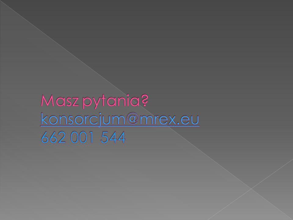 Masz pytania konsorcjum@mrex.eu 662 001 544