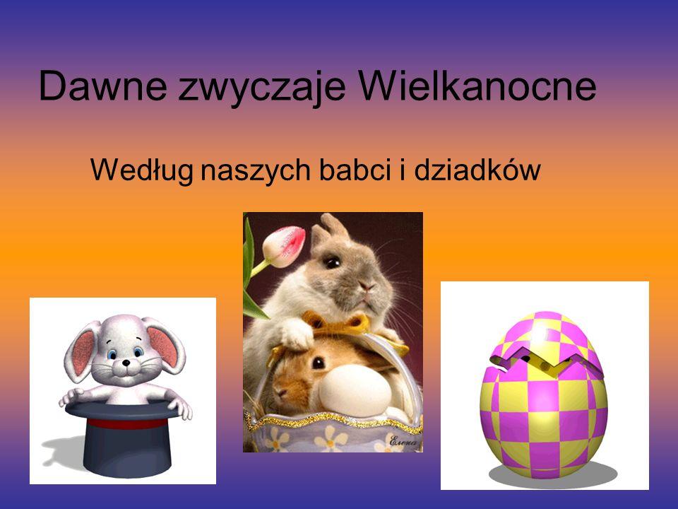 Dawne zwyczaje Wielkanocne