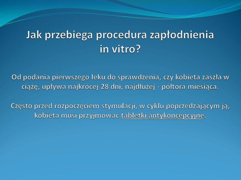Jak przebiega procedura zapłodnienia in vitro