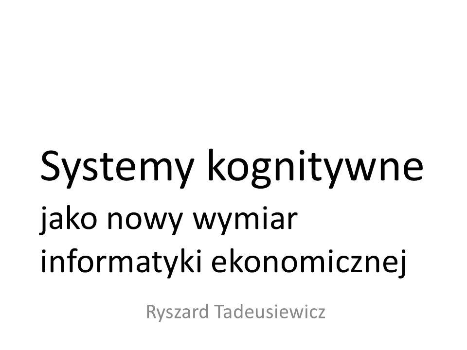 Systemy kognitywne jako nowy wymiar informatyki ekonomicznej