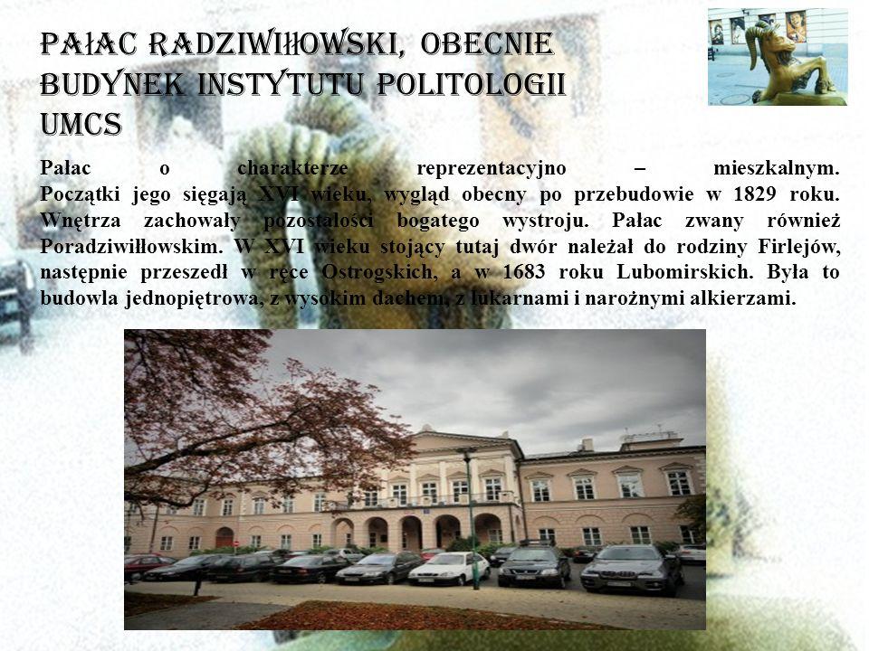 Pałac Radziwiłłowski, obecnie Budynek Instytutu Politologii UMCS