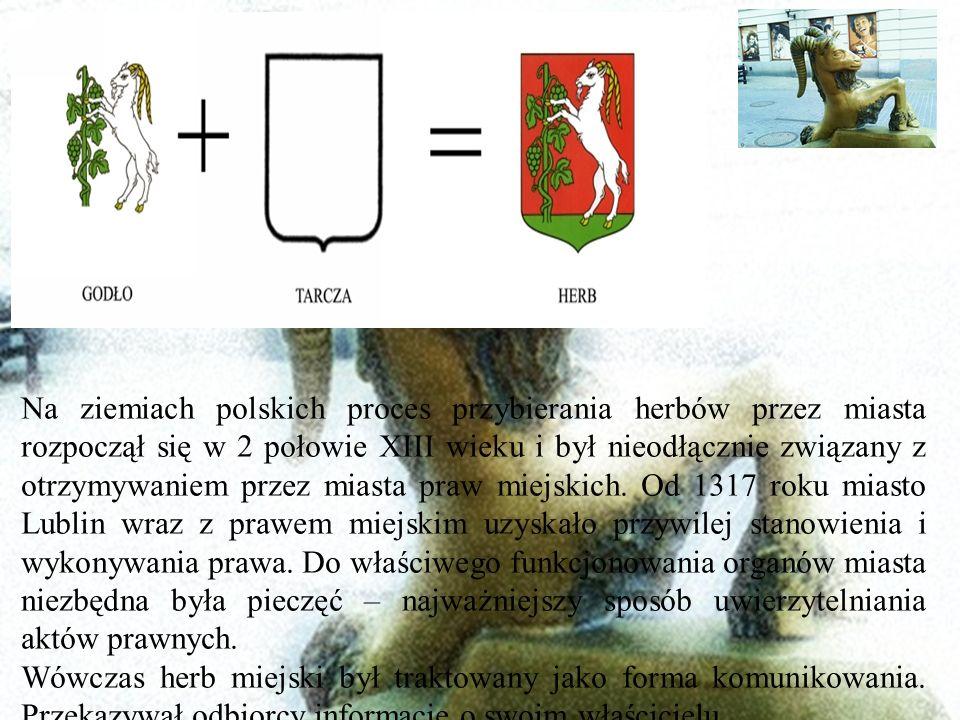 Na ziemiach polskich proces przybierania herbów przez miasta rozpoczął się w 2 połowie XIII wieku i był nieodłącznie związany z otrzymywaniem przez miasta praw miejskich. Od 1317 roku miasto Lublin wraz z prawem miejskim uzyskało przywilej stanowienia i wykonywania prawa. Do właściwego funkcjonowania organów miasta niezbędna była pieczęć – najważniejszy sposób uwierzytelniania aktów prawnych.