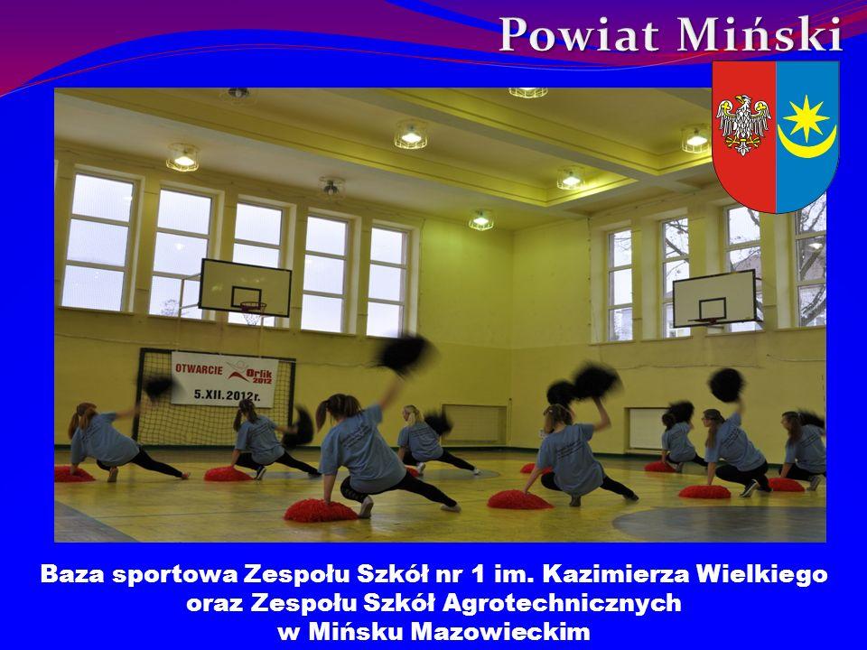 Powiat Miński Baza sportowa Zespołu Szkół nr 1 im. Kazimierza Wielkiego oraz Zespołu Szkół Agrotechnicznych.