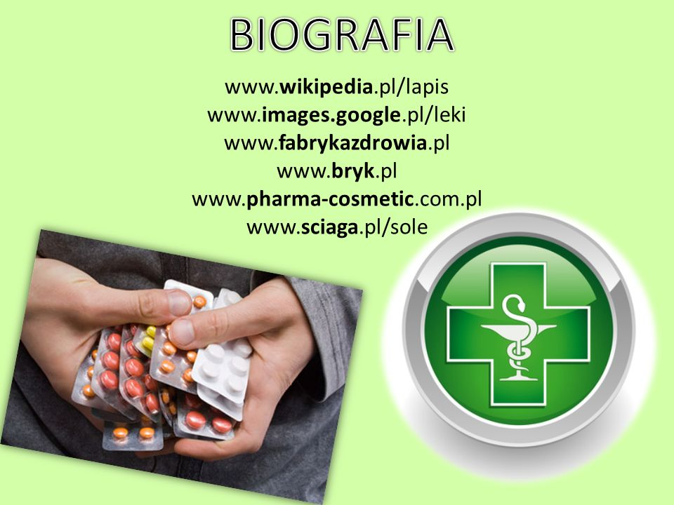 BIOGRAFIA www.wikipedia.pl/lapis www.images.google.pl/leki
