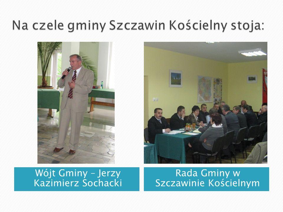 Na czele gminy Szczawin Kościelny stoja: