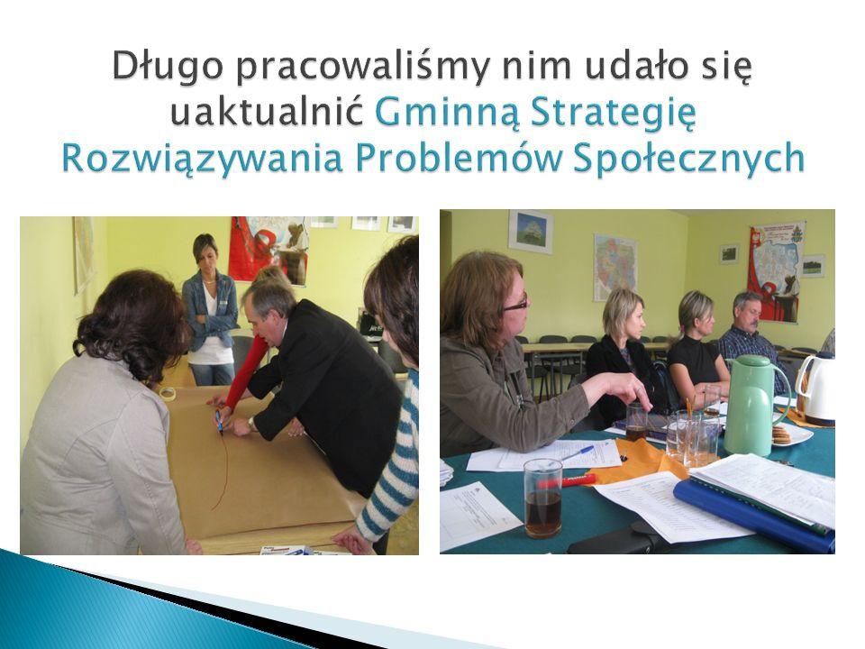 Długo pracowaliśmy nim udało się uaktualnić Gminną Strategię Rozwiązywania Problemów Społecznych