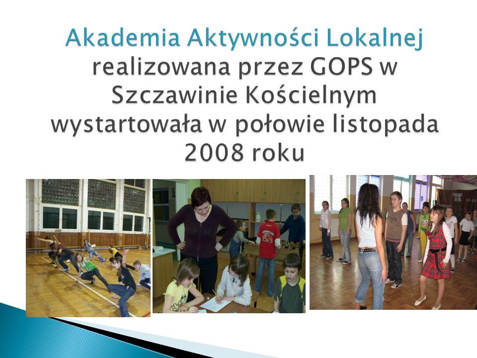 Akademia Aktywności Lokalnej realizowana przez GOPS w Szczawinie Kościelnym wystartowała w połowie listopada 2008 roku