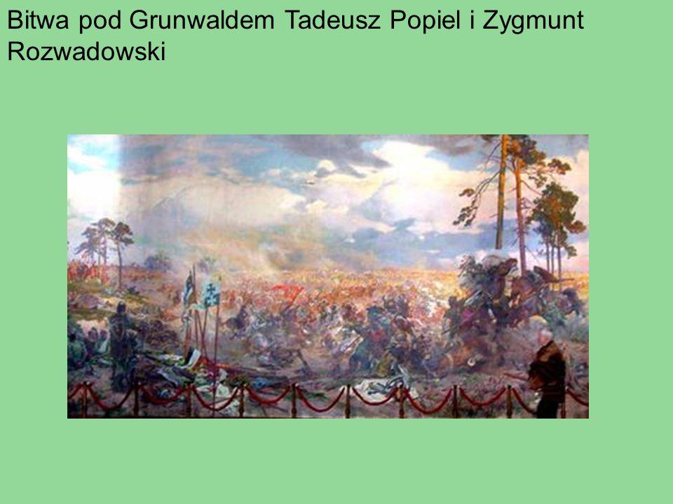 Bitwa pod Grunwaldem Tadeusz Popiel i Zygmunt Rozwadowski