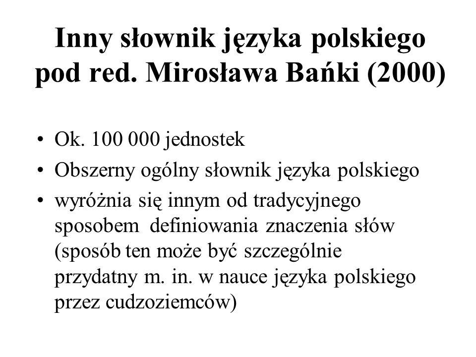 Inny słownik języka polskiego pod red. Mirosława Bańki (2000)