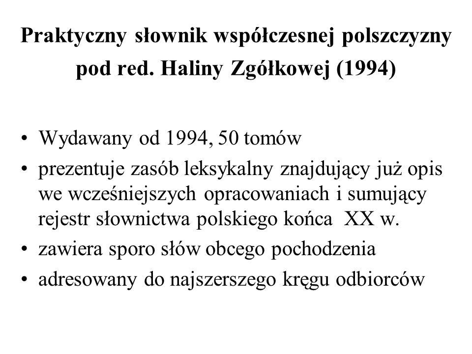 Praktyczny słownik współczesnej polszczyzny pod red