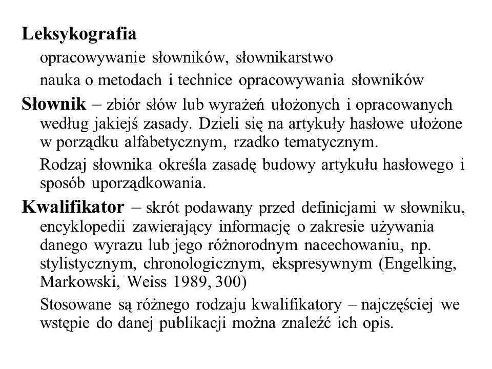 Leksykografia opracowywanie słowników, słownikarstwo. nauka o metodach i technice opracowywania słowników.