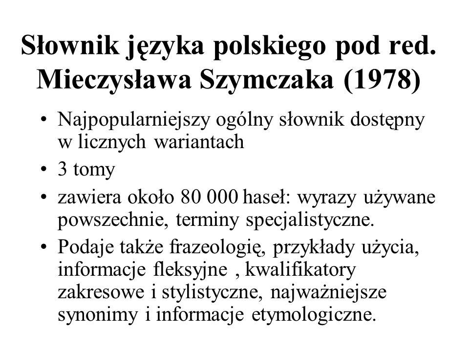 Słownik języka polskiego pod red. Mieczysława Szymczaka (1978)