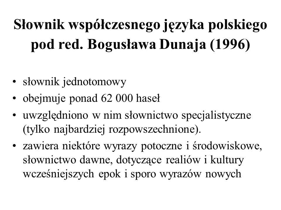 Słownik współczesnego języka polskiego pod red. Bogusława Dunaja (1996)