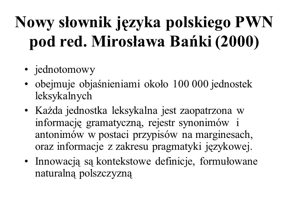 Nowy słownik języka polskiego PWN pod red. Mirosława Bańki (2000)