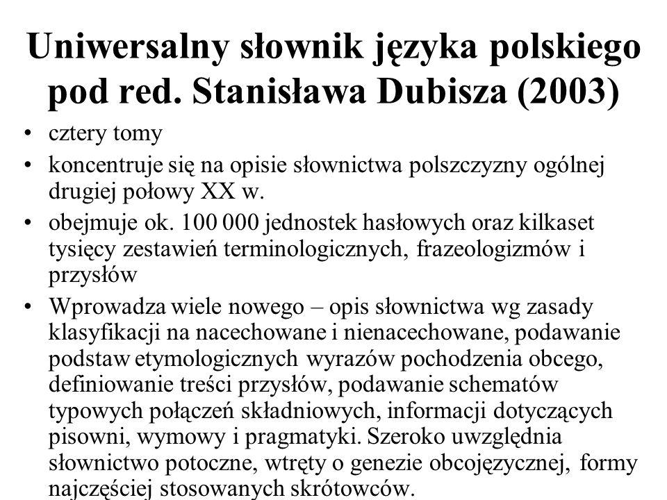 Uniwersalny słownik języka polskiego pod red. Stanisława Dubisza (2003)