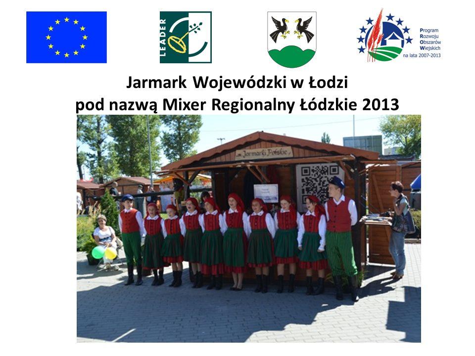 Jarmark Wojewódzki w Łodzi pod nazwą Mixer Regionalny Łódzkie 2013