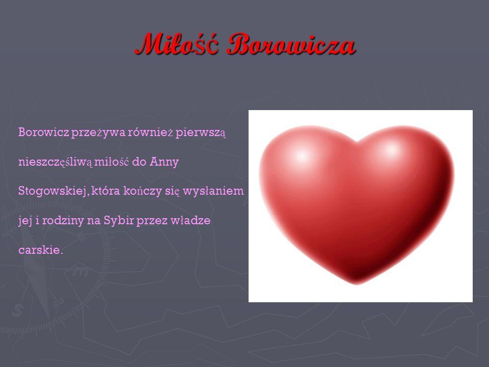 Miłość Borowicza Borowicz przeżywa również pierwszą