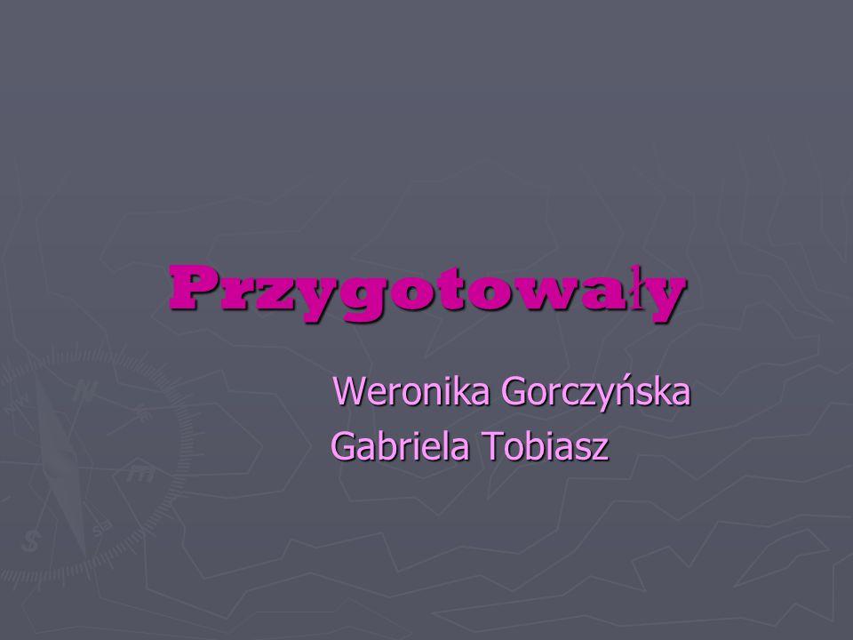 Weronika Gorczyńska Gabriela Tobiasz